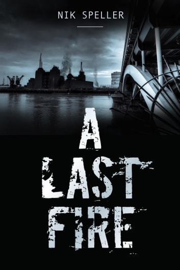 A Last Fire ebook by Nik Speller