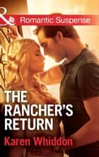 The Rancher's Return (Mills & Boon Romantic Suspense) ebook by Karen Whiddon