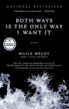Both Ways Is the Only Way I Want It ebook by Maile Meloy