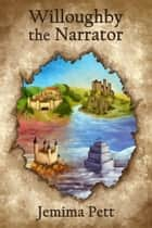 Willoughby the Narrator ebook by Jemima Pett