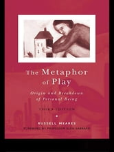 The Metaphor of Play - Origin and Breakdown of Personal Being ebook by Russell Meares