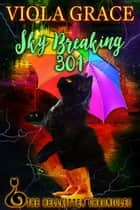 Sky Breaking 301 ebook by Viola Grace
