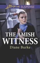 The Amish Witness (Mills & Boon Love Inspired Suspense) ebook by Diane Burke