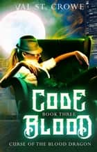 Code Blood ebook by Val St. Crowe