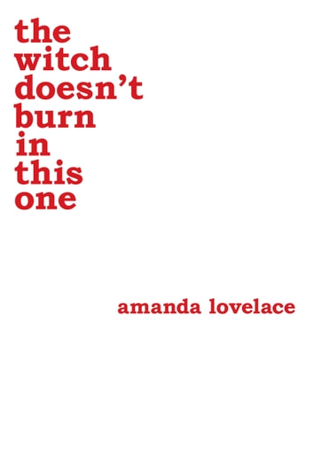 the witch doesn't burn in this one ebook by Amanda Lovelace,ladybookmad