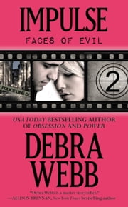 Impulse - The Faces of Evil Series: Book 2 ebook by Debra Webb