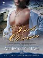 Dark Obsession ebook by Allison Chase