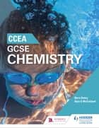 CCEA GCSE Chemistry ebook by Nora Henry, Alyn G. McFarland