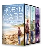 Thunder Point Series Books 1-3 - The Wanderer\The Newcomer\The Hero ebook by Robyn Carr
