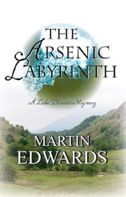 The Arsenic Labyrinth - A Lake District Mystery ebook by Martin Edwards