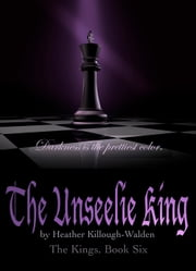 The Unseelie King ebook by Heather Killough-Walden
