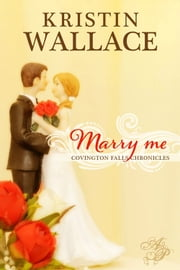 Marry Me ebook by Kristin Wallace
