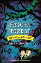 Fright Forest - Book 1 ebook by Marcus Sedgwick, Pete Williamson
