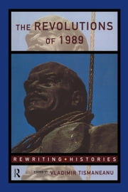 The Revolutions of 1989 ebook by Tismaneanu, Vladimir