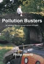 Pollution Busters ebook by Philip Hewitt