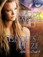 Eddie's Prize - After the Crash, #4 ebook by Maddy Barone