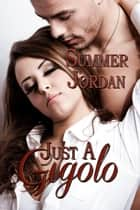 Just a Gigolo ebook by Summer Jordan