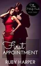 First Appointment - The Hotwife Coach, #3 ebook by Ruby Harper