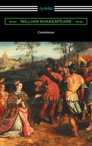 Coriolanus (Annotated by Henry N. Hudson with an Introduction by Charles Harold Herford)