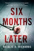 Six Months Later ebook by