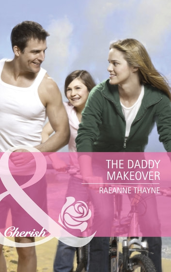 The Daddy Makeover (Mills & Boon Cherish) ebook by RaeAnne Thayne