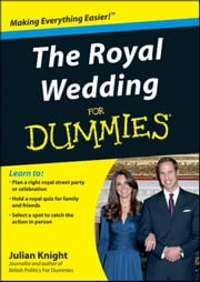 The Royal Wedding For Dummies ebook by Julian Knight