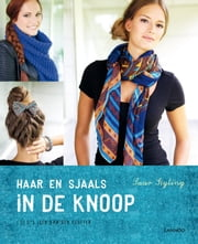Haar en sjaals - in de knoop ebook by Saar Styling