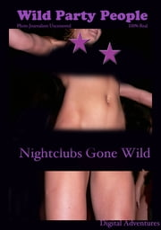 Wild Party People - Nightclubs Gone Wild ebook by Voy Wilde