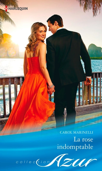 La rose indomptable ebook by Carol Marinelli