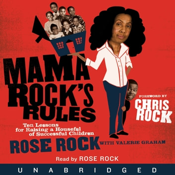 Mama Rock's Rules - Ten Lessons for Raising Ten (or Less) Su audiobook by Rose Rock,Valerie Graham