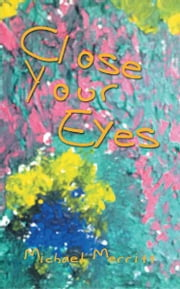 Close Your Eyes ebook by Michael Merritt
