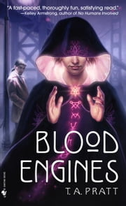 Blood Engines ebook by T.A. Pratt