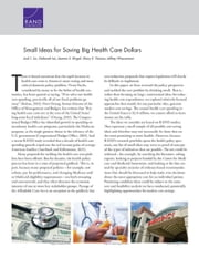 Small Ideas for Saving Big Health Care Dollars ebook by Jodi L. Liu,Deborah Lai,Jeanne S.  Ringel,Mary E. Vaiana,Jeffrey Wasserman