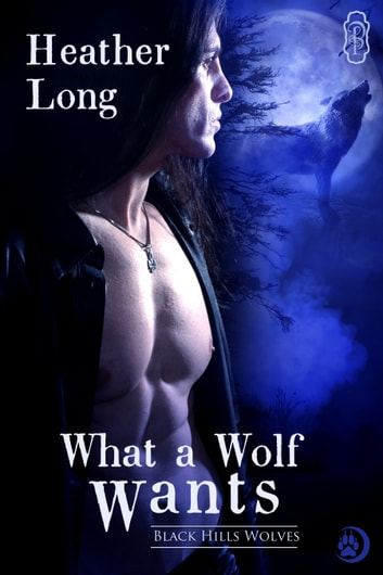 What a Wolf Wants ebook by Heather Long