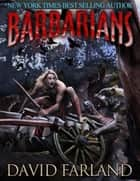 Barbarians ebook by David Farland
