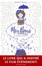 Mary Poppins, la maison d'à côté ebook by Thierry Beauchamp, Pamela Travers