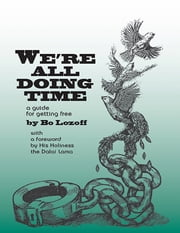 We're All Doing Time: A Guide for Getting Free ebook by Bo Lozoff