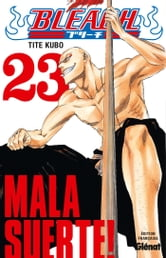 Bleach Tome 23 - Mala suerte ! ebook by Tite Kubo