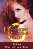 Descended of Dragons 3-Book Box Set - Rare Form * Origin Exposed * Betrayal Foretold ebook by Jen Crane
