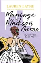 Marriage on Madison Avenue - A sparkling new rom-com from the author of The Prenup! ebook by Lauren Layne