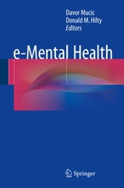 e-Mental Health ebook by Davor Mucic,Donald M. Hilty