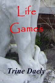 Life Games ebook by Trine Daely