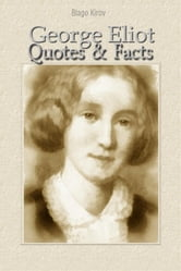 George Eliot: Quotes & Facts ebook by Blago Kirov