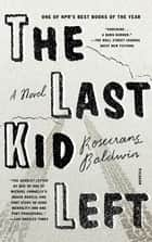 The Last Kid Left - A Novel ebook by
