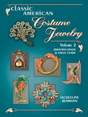 eBook Classic American Costume Jewelry Volume II ebook by Rehmann, Jacquelin