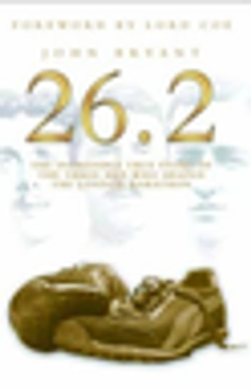 26.2 - The Incredible True Story of the Three Men Who Shaped The London Marathon ebook by John Bryant