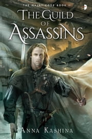 The Guild of Assassins - Book Two of The Majat Code ebook by Anna Kashina