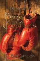 Dealing with Personal Conflicts ebook by Bob Gray Sr