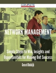 Network Management - Simple Steps to Win, Insights and Opportunities for Maxing Out Success ebook by Gerard Blokdijk