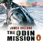 The Odin Mission - A Jack Tanner Adventure audiobook by James Holland
